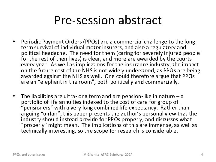 Pre-session abstract • Periodic Payment Orders (PPOs) are a commercial challenge to the long