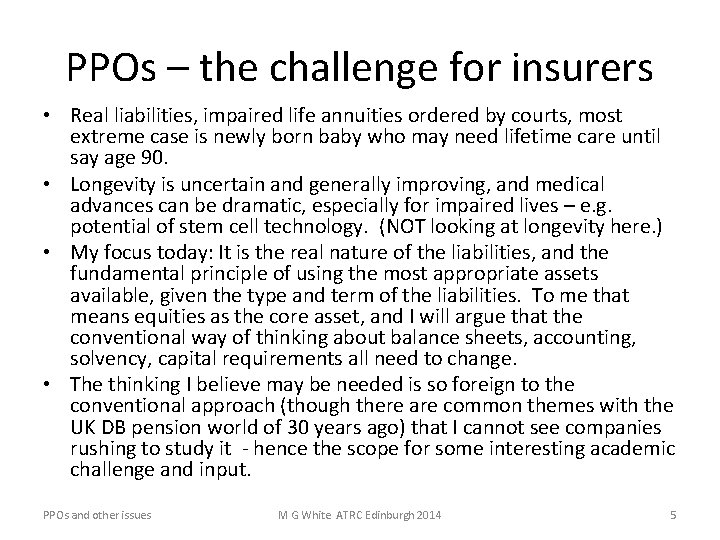 PPOs – the challenge for insurers • Real liabilities, impaired life annuities ordered by