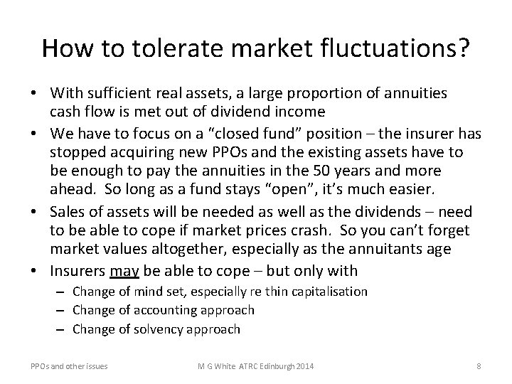 How to tolerate market fluctuations? • With sufficient real assets, a large proportion of