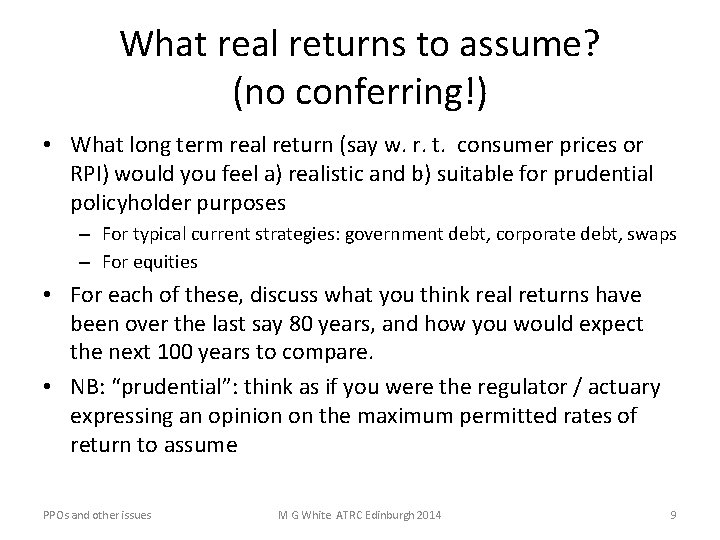 What real returns to assume? (no conferring!) • What long term real return (say