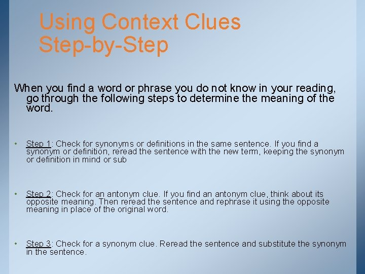 Using Context Clues Step-by-Step When you find a word or phrase you do not