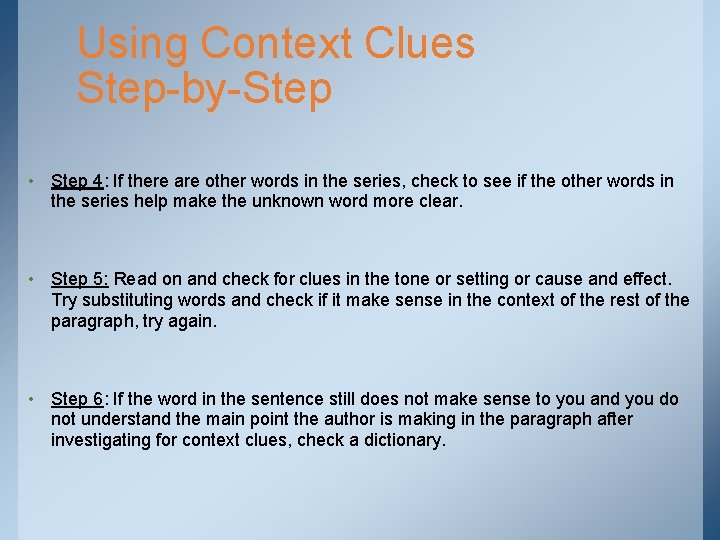 Using Context Clues Step-by-Step • Step 4: If there are other words in the
