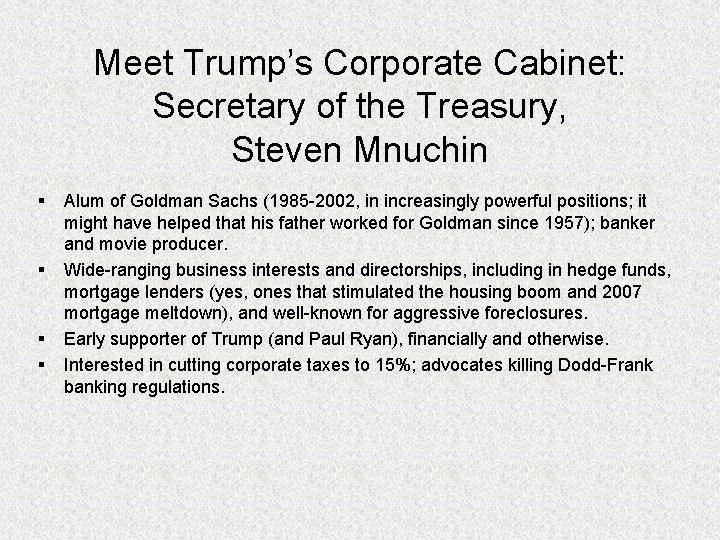 Meet Trump's Corporate Cabinet: Secretary of the Treasury, Steven Mnuchin § § Alum of