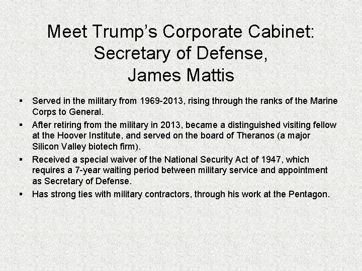 Meet Trump's Corporate Cabinet: Secretary of Defense, James Mattis § § Served in the
