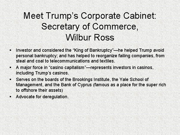 Meet Trump's Corporate Cabinet: Secretary of Commerce, Wilbur Ross § § Investor and considered