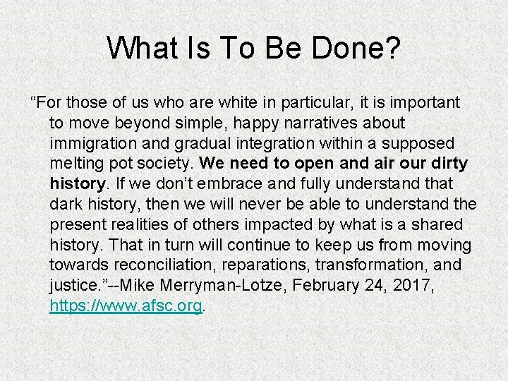 "What Is To Be Done? ""For those of us who are white in particular,"
