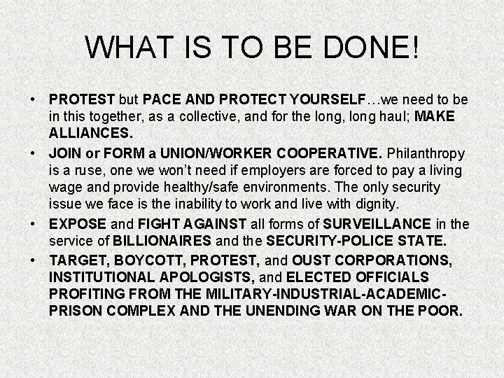 WHAT IS TO BE DONE! • PROTEST but PACE AND PROTECT YOURSELF…we need to