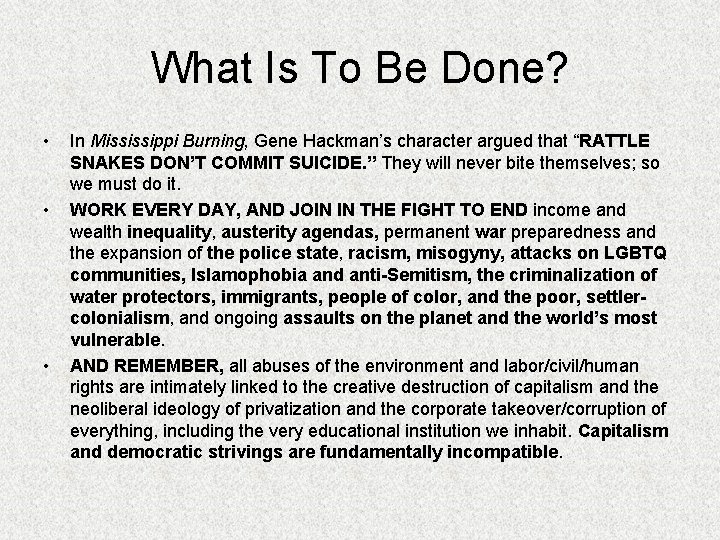What Is To Be Done? • • • In Mississippi Burning, Gene Hackman's character
