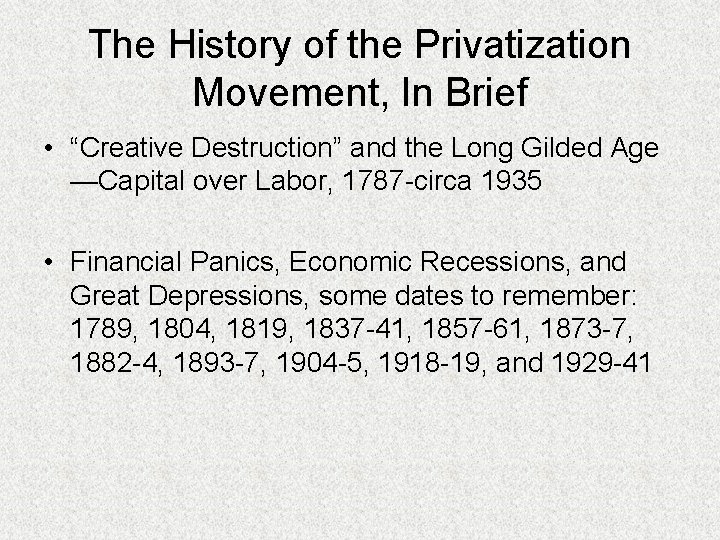 "The History of the Privatization Movement, In Brief • ""Creative Destruction"" and the Long"
