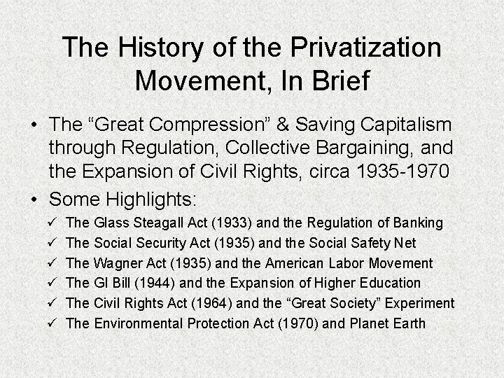 "The History of the Privatization Movement, In Brief • The ""Great Compression"" & Saving"