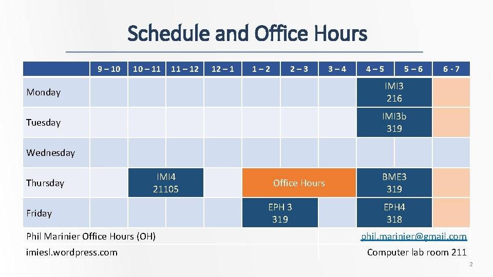 Schedule and Office Hours 9 – 10 10 – 11 11 – 12 12