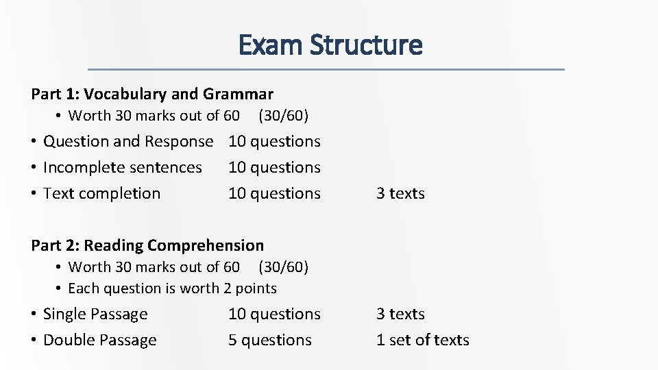 Exam Structure Part 1: Vocabulary and Grammar • Worth 30 marks out of 60