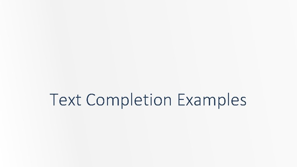 Text Completion Examples