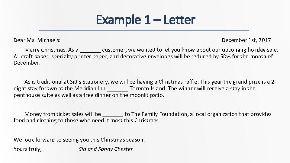 Example 1 – Letter Dear Ms. Michaels: December 1 st, 2017 Merry Christmas. As