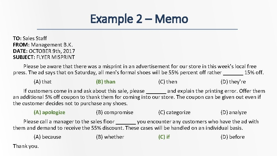 Example 2 – Memo TO: Sales Staff FROM: Management B. K. DATE: OCTOBER 9