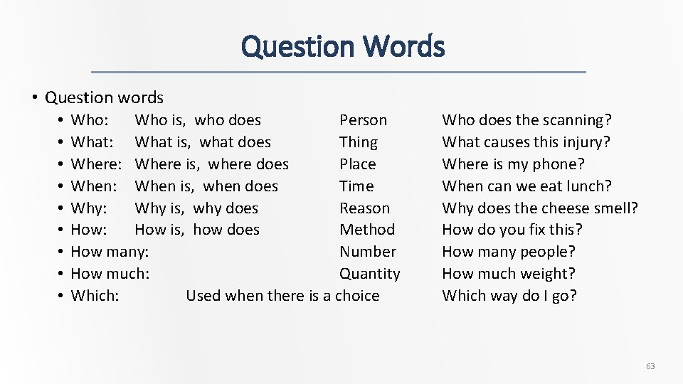 Question Words • Question words • • • Who: Who is, who does Person