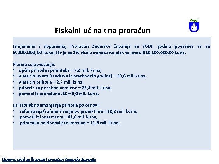 Fiskalni učinak na proračun Izmjenama i dopunama, Proračun Zadarske županije za 2018. godinu povećava