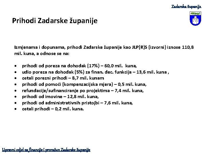 Zadarska županija Prihodi Zadarske županije Izmjenama i dopunama, prihodi Zadarske županije kao JLP(R)S (izvorni)