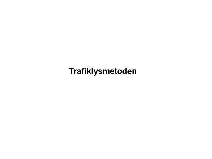Trafiklysmetoden