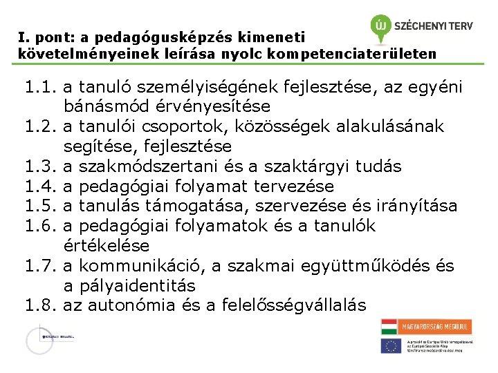 I. pont: a pedagógusképzés kimeneti követelményeinek leírása nyolc kompetenciaterületen 1. 1. a tanuló személyiségének
