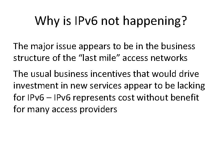 Why is IPv 6 not happening? The major issue appears to be in the