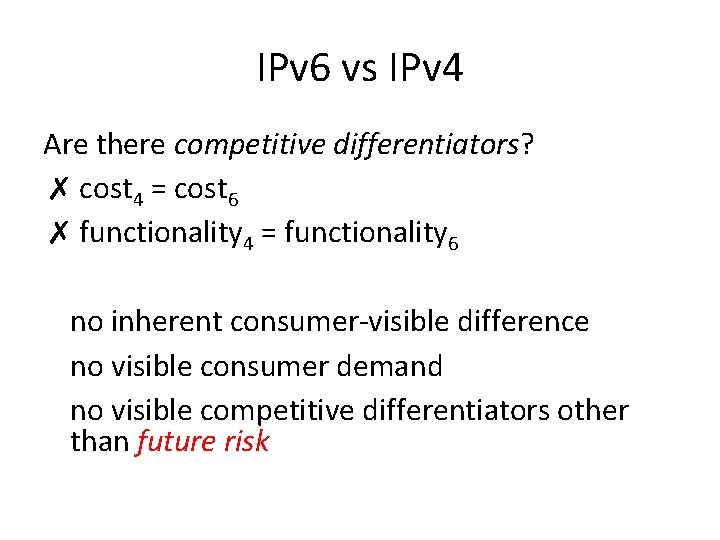 IPv 6 vs IPv 4 Are there competitive differentiators? ✗ cost 4 = cost