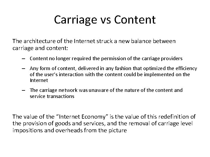 Carriage vs Content The architecture of the Internet struck a new balance between carriage
