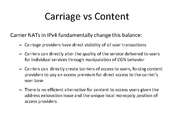 Carriage vs Content Carrier NATs in IPv 4 fundamentally change this balance: – Carriage