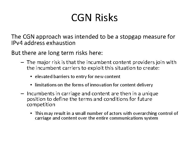 CGN Risks The CGN approach was intended to be a stopgap measure for IPv