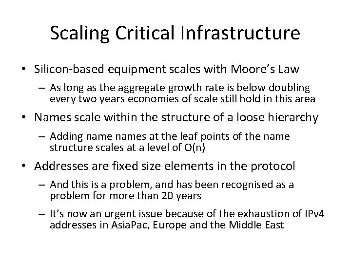 Scaling Critical Infrastructure • Silicon-based equipment scales with Moore's Law – As long as