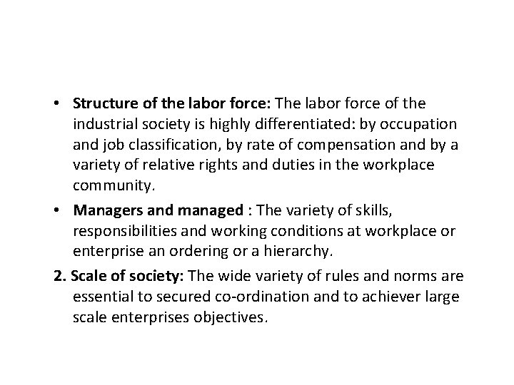 • Structure of the labor force: The labor force of the industrial society