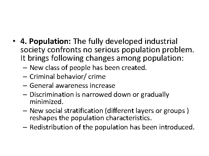 • 4. Population: The fully developed industrial society confronts no serious population problem.