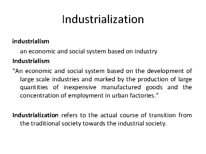 "Industrialization industrialism an economic and social system based on industry Industrialism ""An economic and"