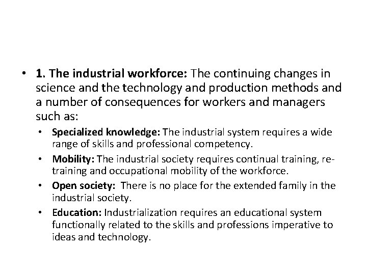 • 1. The industrial workforce: The continuing changes in science and the technology