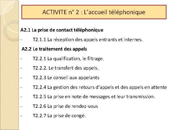 ACTIVITE n° 2 : L'accueil téléphonique A 2. 1 La prise de contact téléphonique
