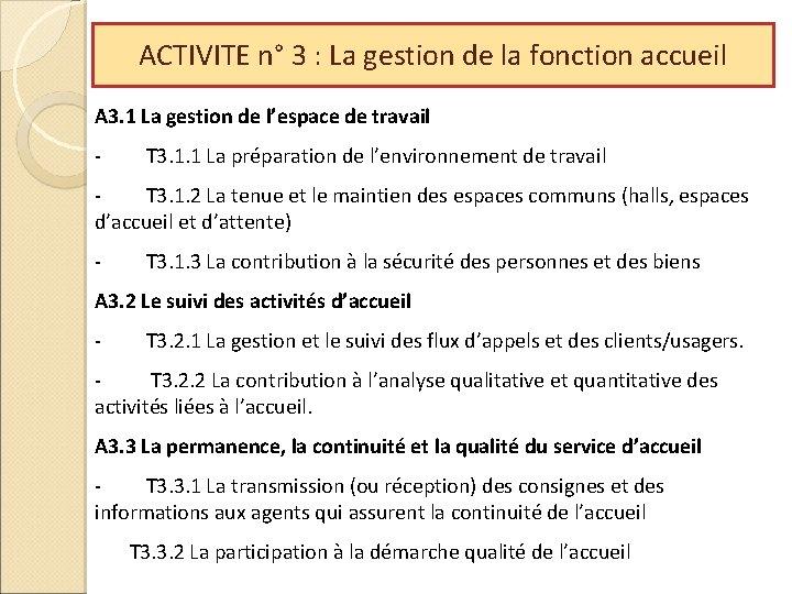 ACTIVITE n° 3 : La gestion de la fonction accueil A 3. 1 La
