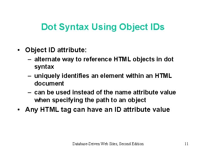 Dot Syntax Using Object IDs • Object ID attribute: – alternate way to reference