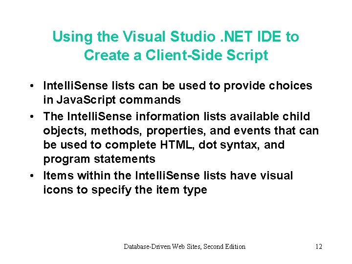 Using the Visual Studio. NET IDE to Create a Client-Side Script • Intelli. Sense