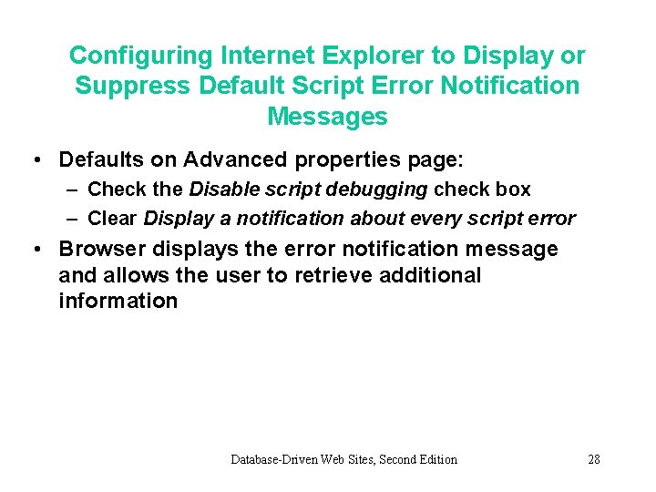 Configuring Internet Explorer to Display or Suppress Default Script Error Notification Messages • Defaults