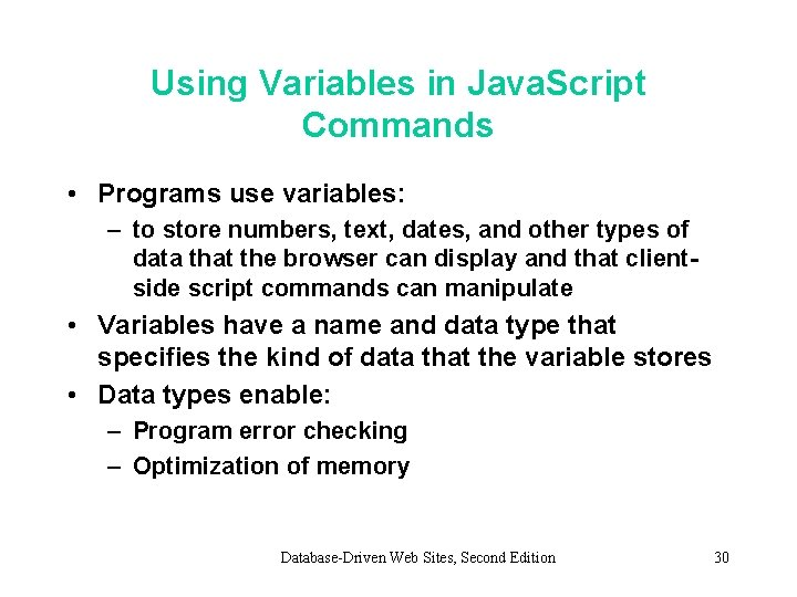 Using Variables in Java. Script Commands • Programs use variables: – to store numbers,