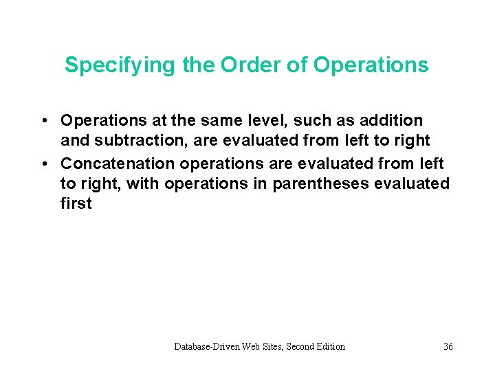 Specifying the Order of Operations • Operations at the same level, such as addition