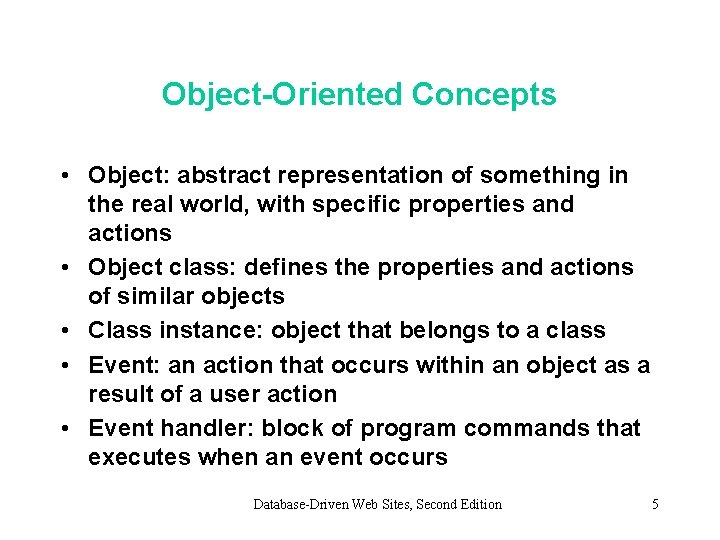 Object-Oriented Concepts • Object: abstract representation of something in the real world, with specific
