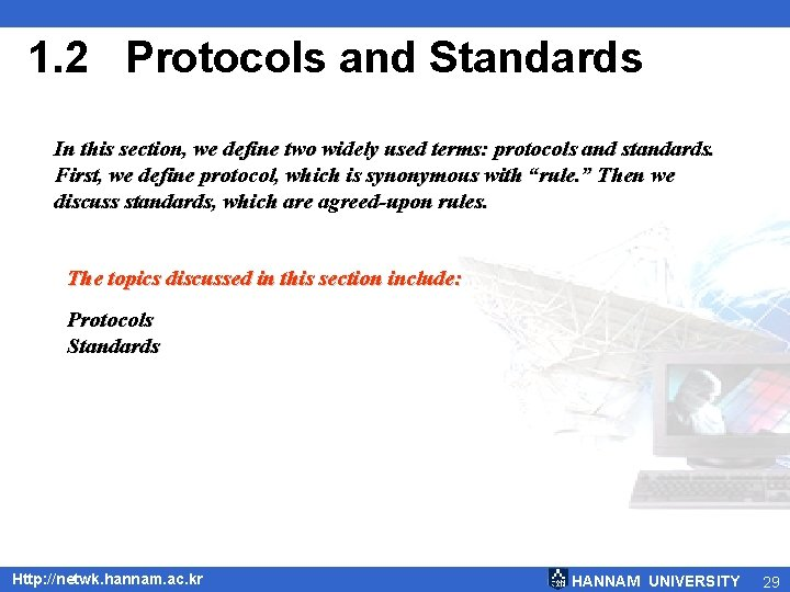 1. 2 Protocols and Standards In this section, we define two widely used terms: