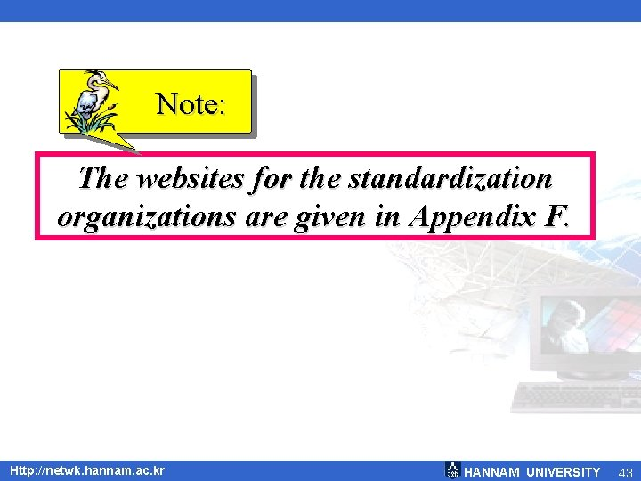 Note: The websites for the standardization organizations are given in Appendix F. Http: //netwk.