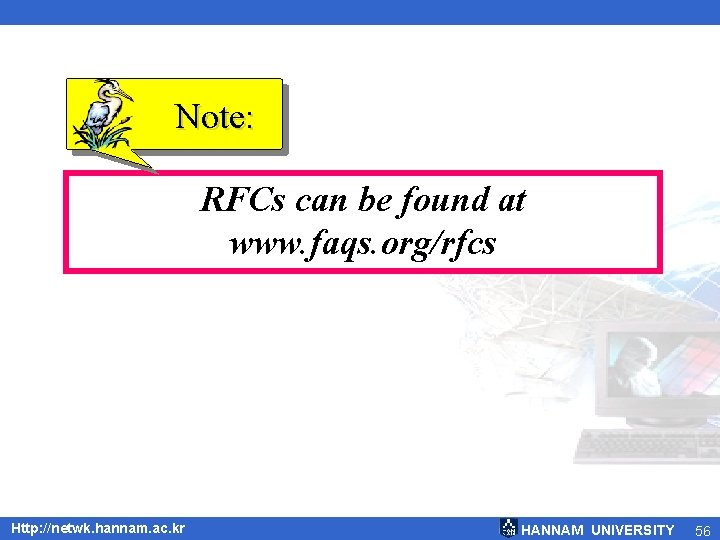 Note: RFCs can be found at www. faqs. org/rfcs Http: //netwk. hannam. ac. kr