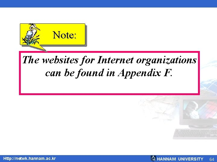 Note: The websites for Internet organizations can be found in Appendix F. Http: //netwk.