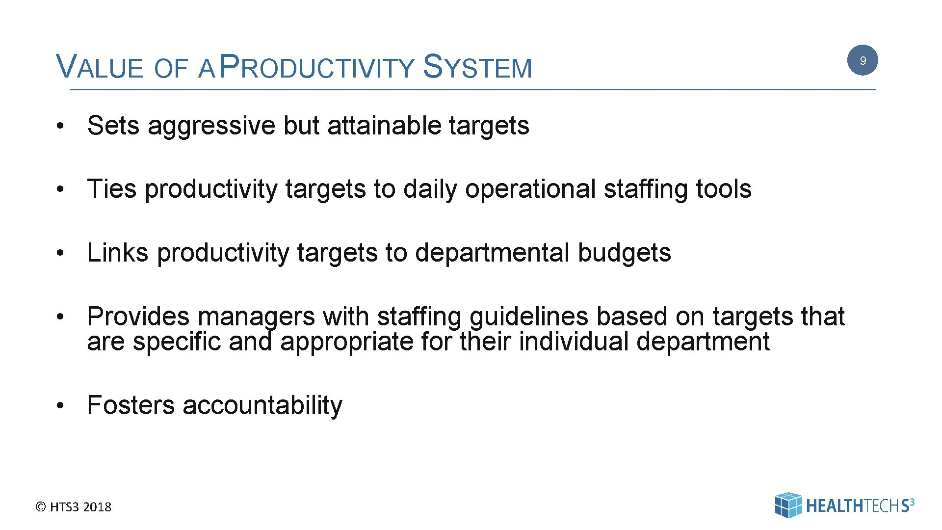 VALUE OF A PRODUCTIVITY SYSTEM • Sets aggressive but attainable targets • Ties productivity