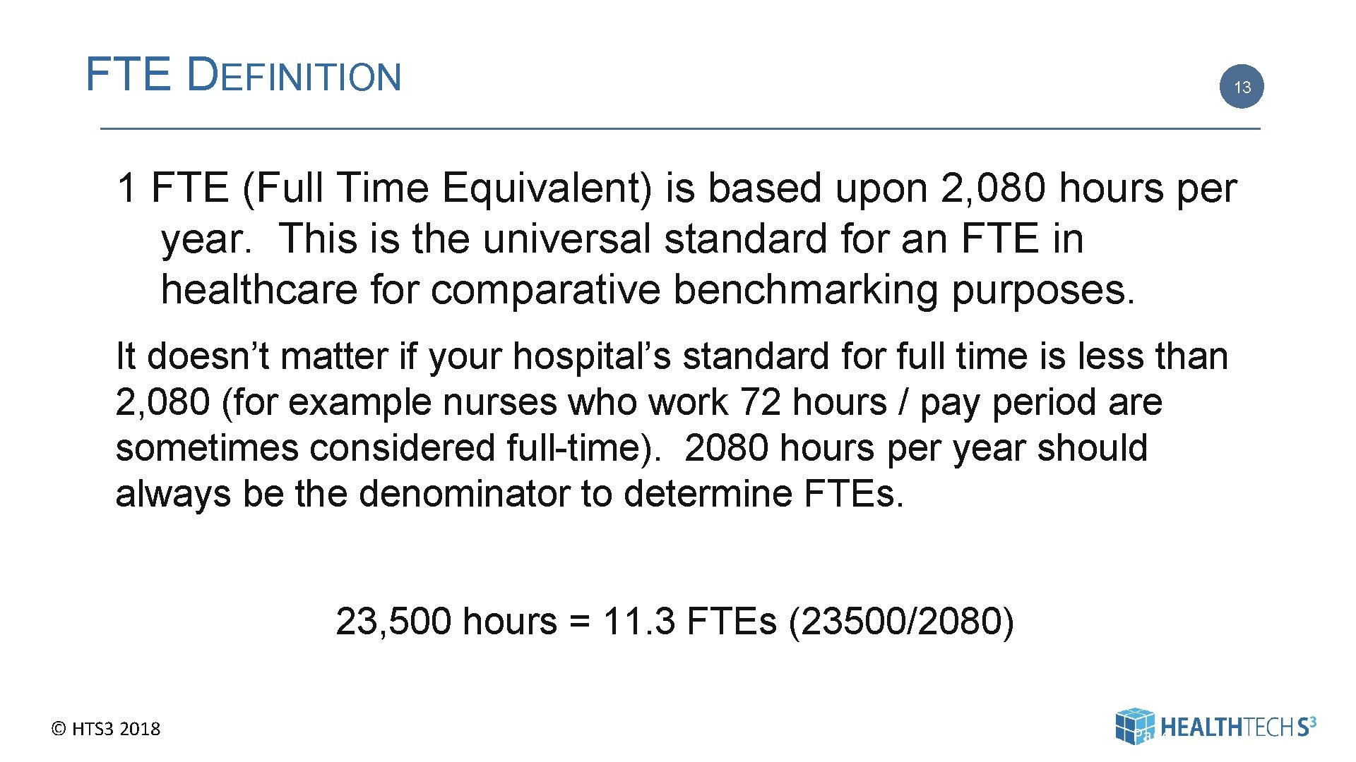 FTE DEFINITION 13 1 FTE (Full Time Equivalent) is based upon 2, 080 hours