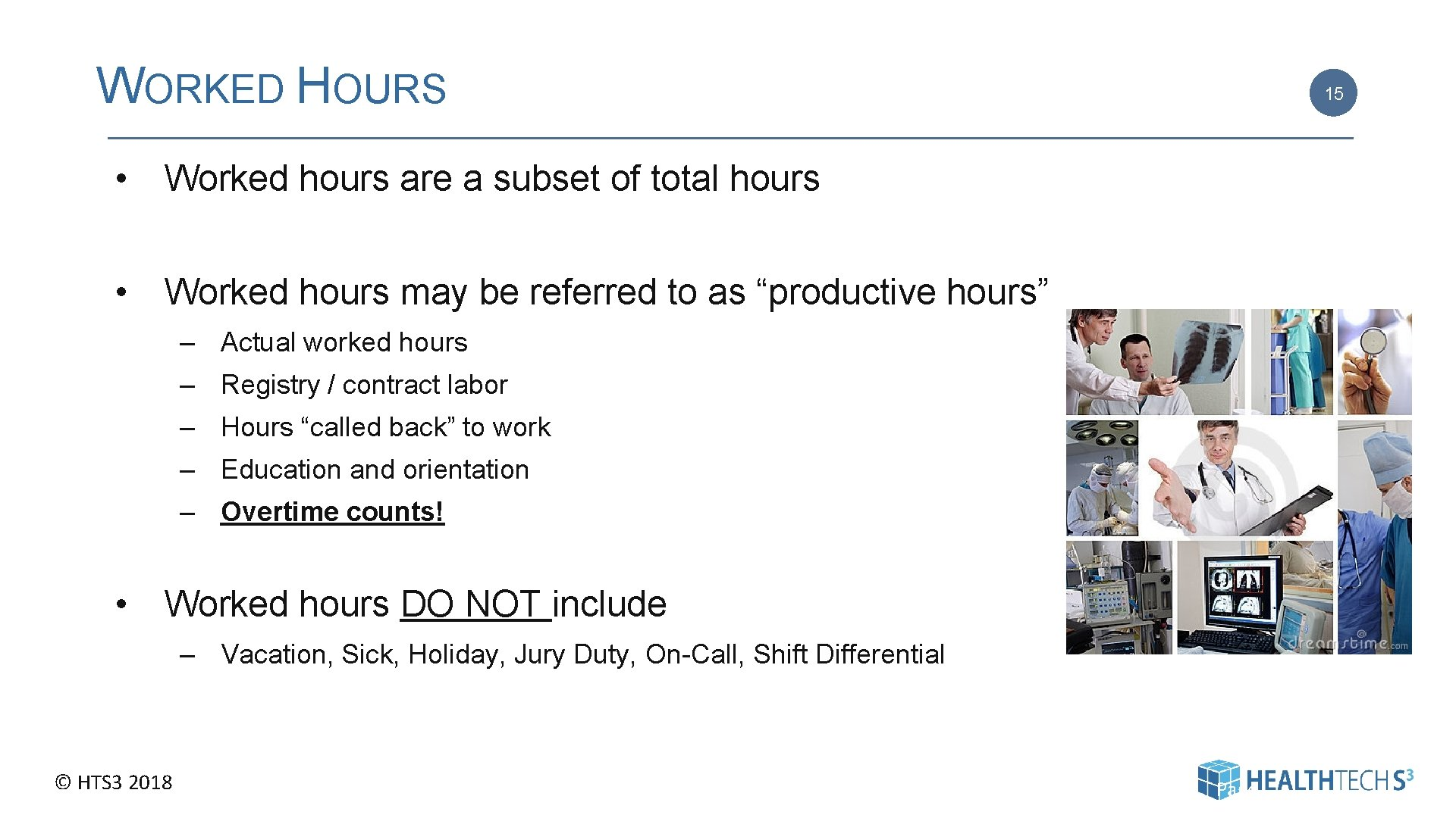 WORKED HOURS 15 • Worked hours are a subset of total hours • Worked