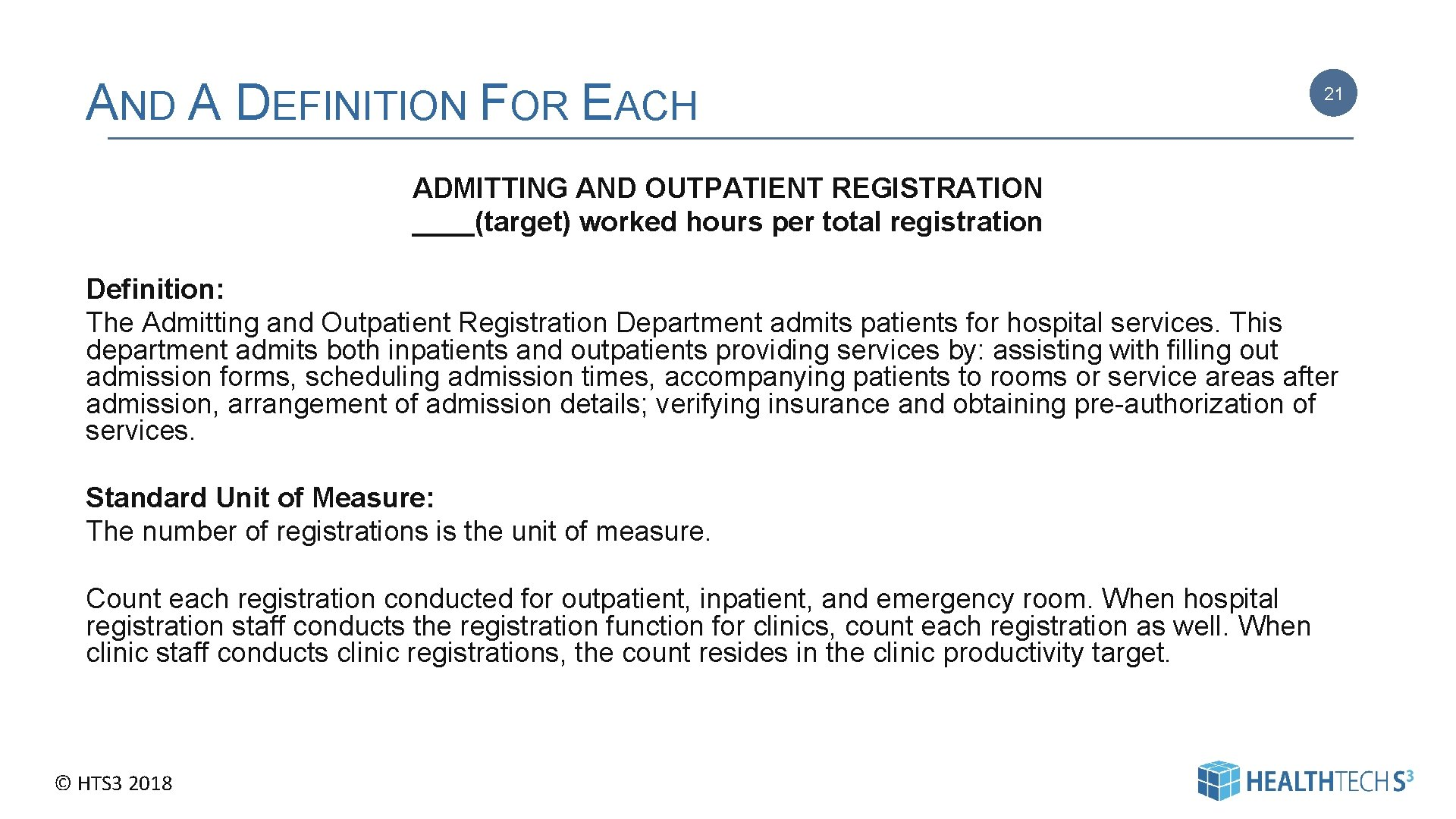 AND A DEFINITION FOR EACH 21 ADMITTING AND OUTPATIENT REGISTRATION ____(target) worked hours per